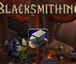 Classic WoW Blacksmithing Leveling Guide 1-300